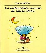 La melancólica muerte de Chico Ostra.